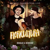 Floricultura (Live) de Douglas e Henrique