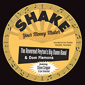 Shake Your Money Maker by The Reverend Peyton's Big Damn Band