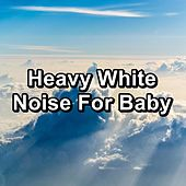 Heavy White Noise For Baby by Yoga