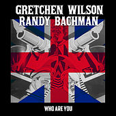 Who Are You by Gretchen Wilson
