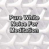Pure White Noise For Meditation by S.P.A