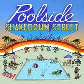 Shakedown Street by Poolside