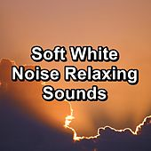 Soft White Noise Relaxing Sounds by Thunderstorm Sleep