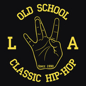 Old School L.A. Classic Hip-Hop de Various Artists