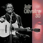 Jair Oliveira 30 Anos (Ao Vivo) de Jair Oliveira