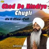 Chad De Nindiya Chugli by Sukhwinder Singh