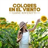 Colores en el Viento by Giane Iovenitti