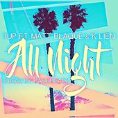 All Night (feat. Matt Blaque & K Lien) by 1 UP