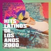 Hits Latinos de los Años 2000 by Los Latinos Románticos, The Latin Party Allstars, Grupo Latino