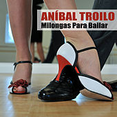 Milongas Para Bailar (Remasterizado) by Anibal Troilo