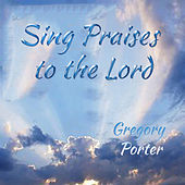 Sing Praises to the Lord von Gregory Porter