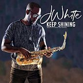 Keep Shining di J White