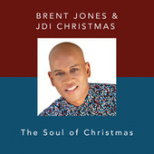 Brent Jones & JDI Christmas - The Soul of Christmas by Various Artists