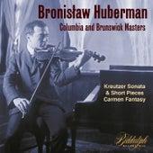 Bronisław Huberman - Columbia and Brunswick Masters by Bronisław Huberman