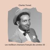 Les meilleurs chansons français des années 50: Charles Trenet von Charles Trenet