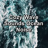 Cozy Wave Sounds Ocean Noise von Healing Sounds for Deep Sleep and Relaxation