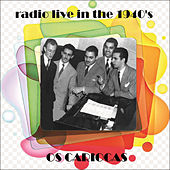 Radio Live In The 1940's von Os Cariocas