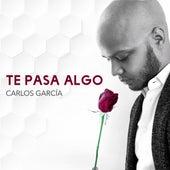 Te Pasa Algo by Carlos García