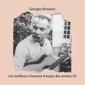 Les meilleurs chansons français des années 50: Georges Brassens de Georges Brassens