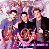 Ve y Dile (Regional) [feat. Mariachi Tri-Sol] von Fantasy