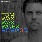 WaxWorx Remixed 3 by Tom Wax