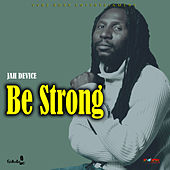 Be Strong by Jah Device