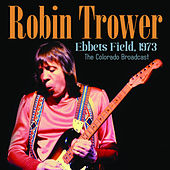 Ebbets Field 1973 by Robin Trower