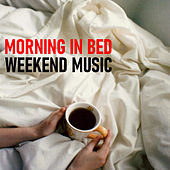 Morning In Bed Weekend Music de Various Artists