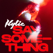 Say Something by Kylie Minogue