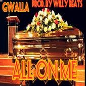All On Me by Gwalla