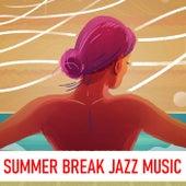 Summer Break Jazz Music de Various Artists