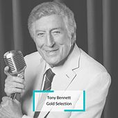 Tony Bennett - Gold Selection di Tony Bennett