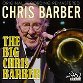 The Big Chris Barber von Chris Barber