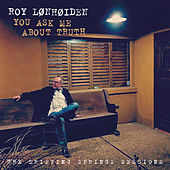 You Ask Me About Truth de Roy Lønhøiden