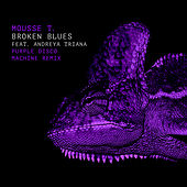 Broken Blues (Purple Disco Machine Remixes) di Mousse T.