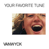 Your Favorite Tune by VanWyck