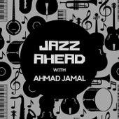 Jazz Ahead with Ahmad Jamal by Ahmad Jamal