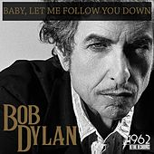 Baby, Let Me Follow You Down van Bob Dylan
