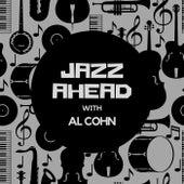 Jazz Ahead with Al Cohn von Al Cohn