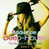 Addictive Deep House, Vol. 3 de Various Artists