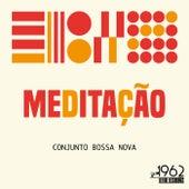 Meditacâo by Conjunto Bossa Nova