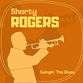 Swingin' the Blues by Shorty Rogers
