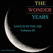 The Wonder Years: Love Is in the Air, Vol. 3 de Various Artists