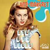 Bye Bye Blues (Ann-Margret's Greatest Hits) by Ann-Margret