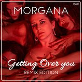 Getting Over You (Remix Edition) di Morgana