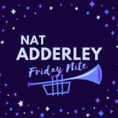 Friday Nite di Nat Adderley