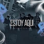 Estoy Aqui by Fuerza Regida