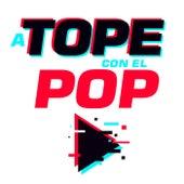 A Tope Con El Pop de Various Artists