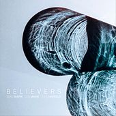 Believers von Sam Minaie Brad Shepik