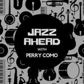 Jazz Ahead with Perry Como di Perry Como